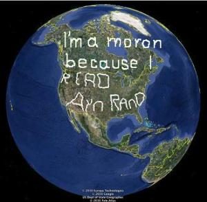 "Google Earth image corrected to read ""I'm a moron because I read Ayn Rand""."